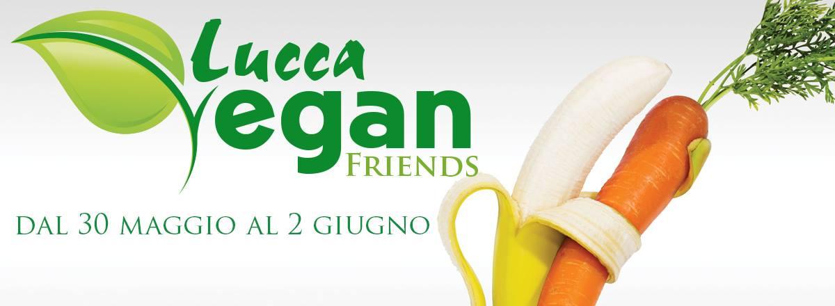 Dal 30 Maggio al 2 Giugno il Lucca Vegan Friends